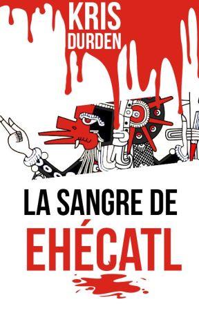 La sangre de Ehécatl by KrisDurden