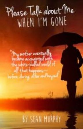 Please Talk about Me When I'm Gone by SeanGMurphy