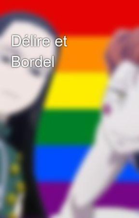 Délire et Bordel by Cilao3000
