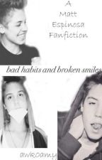 bad habits and broken smiles by awk0amy