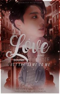 Love and Hate Sound Just the Same to Me | Jikook cover