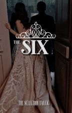 The Six - a selection fanfic by GirlWithAMagicBook