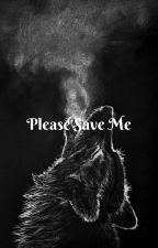 Please save me by Average_Weeb_Trash