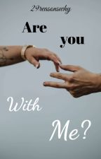 Are you with me? -Garrett (Twilight) Fanfic by 29reasonswhy