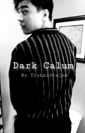 Dark Calum by tryhardcalum