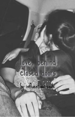 love, behind closed doors by influentiaal-souls