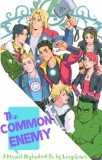 The Common Enemy {A Marvel Highschool AU} |ON HOLD| by LargeLoser