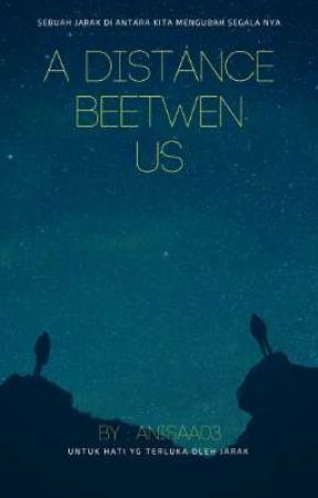 A DISTANCE BEETWEN US  by anisaa03