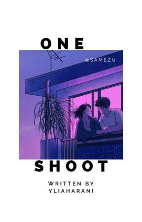 One Shoot Story by Yliaharani