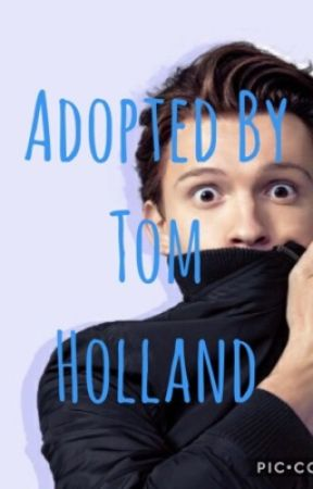 Adopted by Tom Holland by MichelleJones_mj