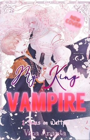 My King VAMPIRE ✔ by vinaananta