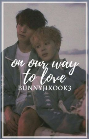 °On Our Way To Love° - Jikook°°[Rewriting] by bunnyjikook3