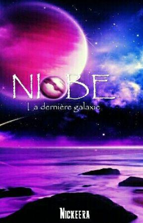NIOBE : La dernière galaxie  by Nickeera