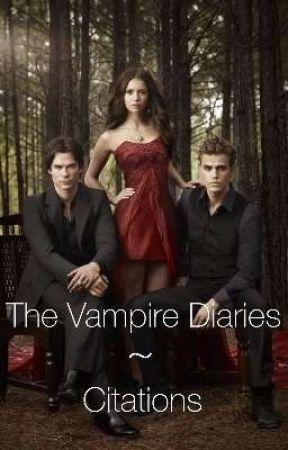 The Vampire Diaries Citations V Wattpad