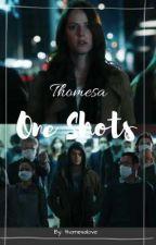 Thomesa ~ One Shots [Volume II] by thomesalove