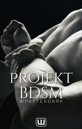 Projekt: BDSM by WattpadAfterDarkDE