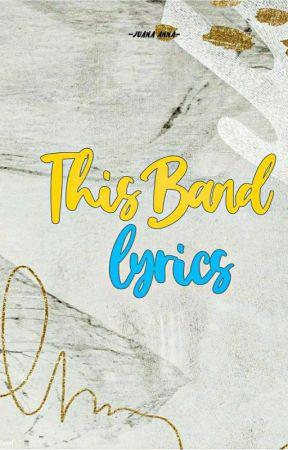 This Band Lyrics  by juanaanna