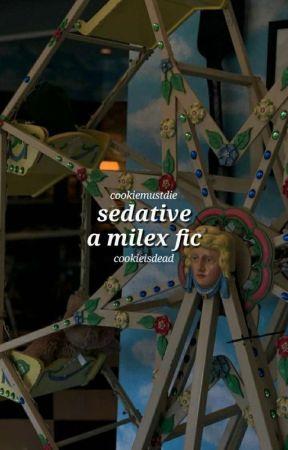 sedative [ milex ] by cookiemustdie