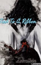 Tied To A Ribbon by Astralkin