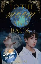 To The Moon and Back | taekook by chimiiki
