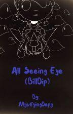 All Seeing Eye (BillDip) by MystfyingDepy