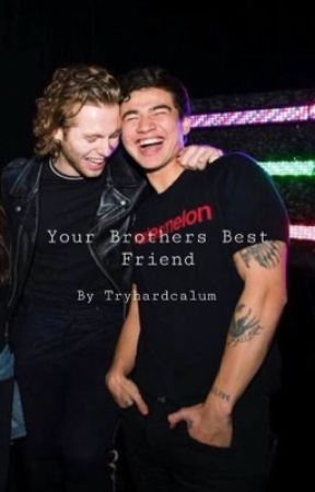 Your Brothers Best Friend by tryhardcalum