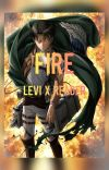 Fire || Levi x Reader cover