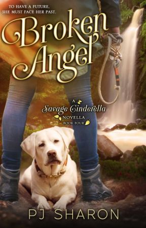 BROKEN ANGEL (Savage Cinderella Novella-#4) by pjsharon