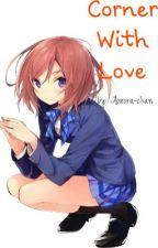Corner With Love by Aozora-chan