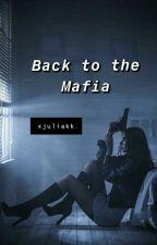 Back to the Mafia by xjuliakk