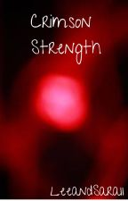 Crimson Strength - The Gifted [DISCONTINUED] by LeeandSara11