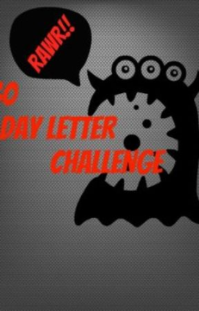 30 Day Letter Challenge by TomorrowNeverCame