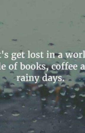 Rainy Days And Coffee by Ellie_B-
