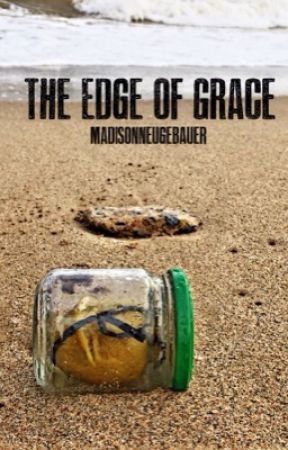 The Edge of Grace by Madison_Crow