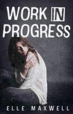 Work in Progress by elle_maxwell