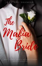 The Mafia Bride by Gautami_Shankar