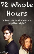 72 Whole Hours by KissesfromA