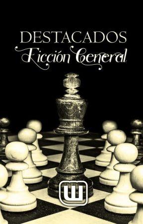 Destacados de Ficción General by WattpadFiccionGeneralES