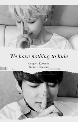 kookmin; 『 We have nothing to hide 』