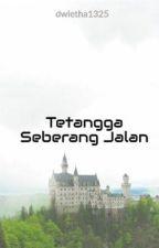 Tetangga Seberang Jalan by dwietta