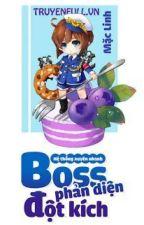 Hệ thống xuyên nhanh: Boss phản diện đột kích! by tucmocluanhoi_team