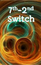 7th-2nd Switch by Autumn28Ember7