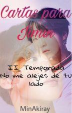 Cartas para Jimin/Libro 2 No me alejes de tu lado by MinAkiray