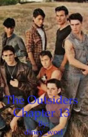 The Outsiders- Chapter 13  by diney_worl