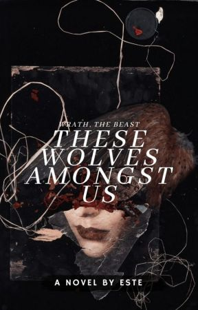 THESE WOLVES AMONGST US by saintspoet
