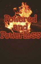 Powered And Powerless// Phan by KnownNowhere