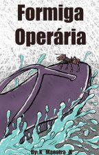 Formiga Operária by K_Maestra_K