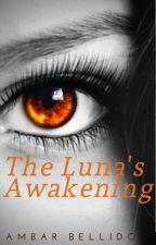 The Luna's Awakening by AmbarB0425