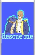 Rescue me [Hamilton fanfic]  (Complete) by shan_hamilfan