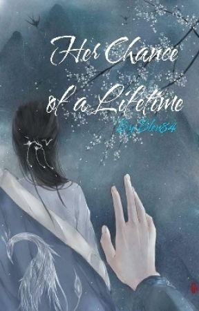 Her Chance Of A Lifetime (Available only on WEBNOVEL) by Bleu84